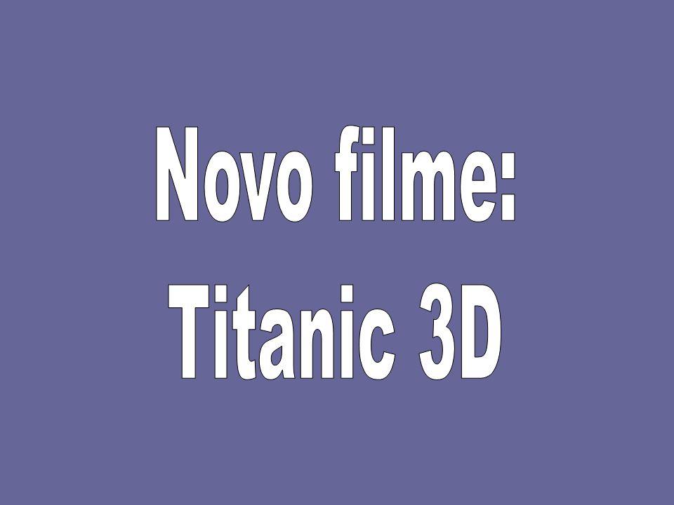 Novo filme: Titanic 3D