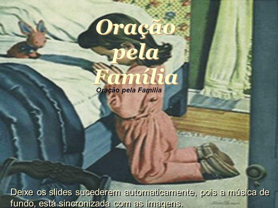 Oração pela Família Oração pela Familia.