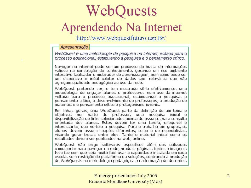 WebQuests Aprendendo Na Internet http://www.webquestfuturo.usp.Br/
