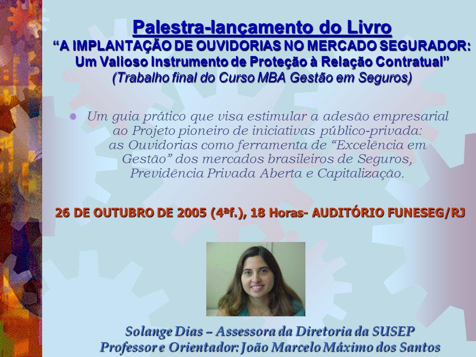 26 DE OUTUBRO DE 2005 (4ªf.), 18 Horas- AUDITÓRIO FUNESEG/RJ