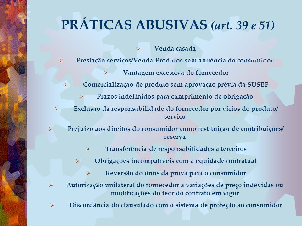 PRÁTICAS ABUSIVAS (art. 39 e 51)