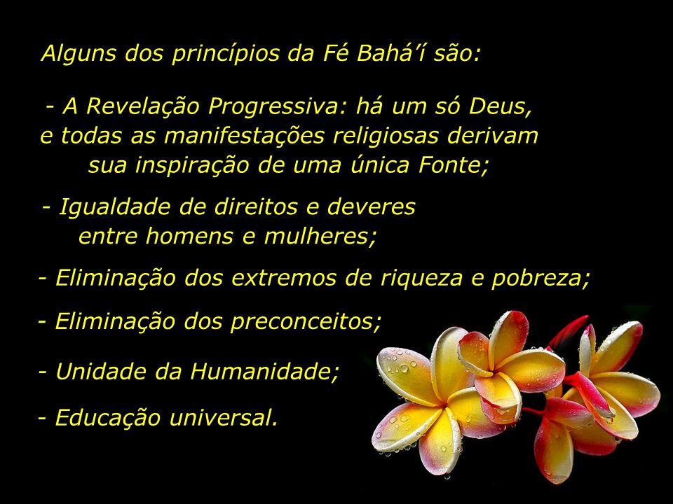 Alguns dos princípios da Fé Bahá'í são: