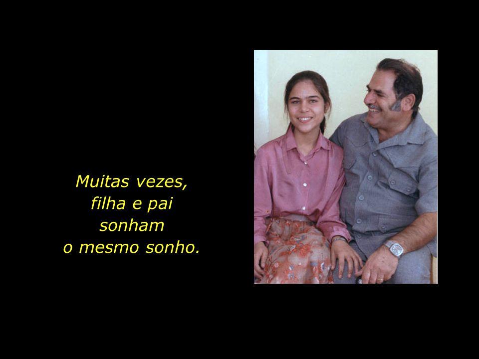 Muitas vezes, filha e pai sonham o mesmo sonho.