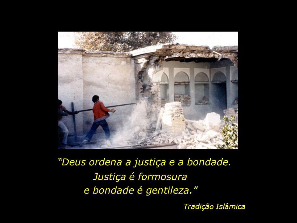 Deus ordena a justiça e a bondade.