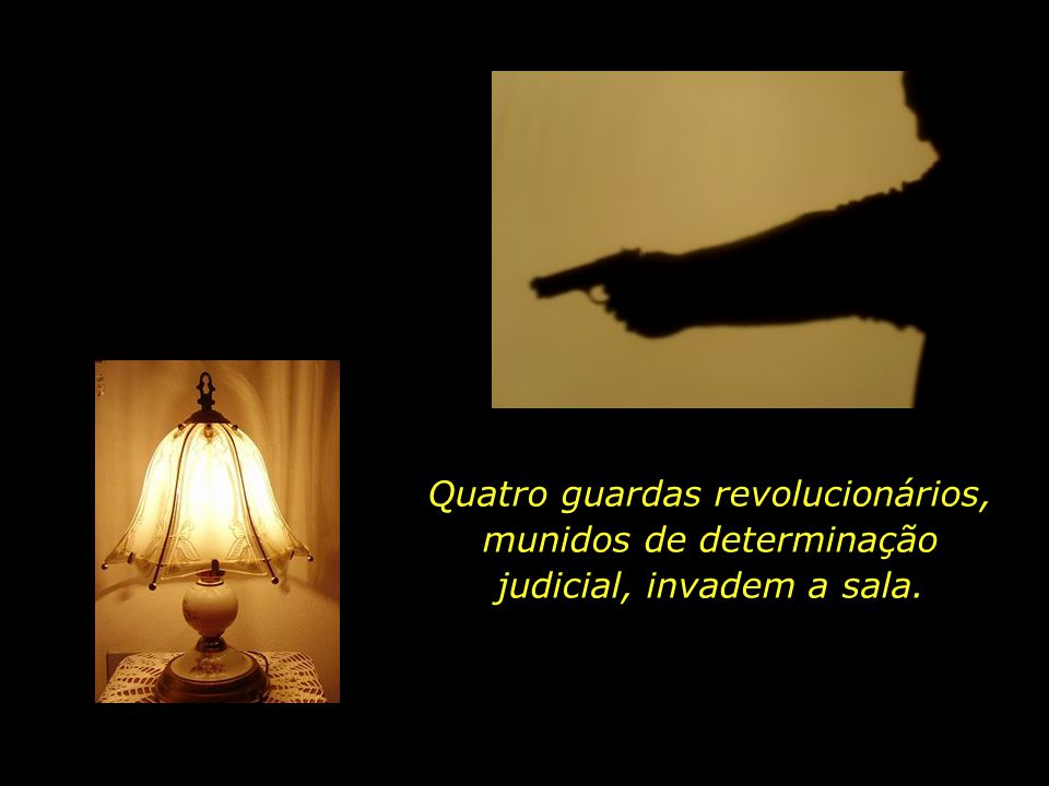 Quatro guardas revolucionários, munidos de determinação judicial, invadem a sala.