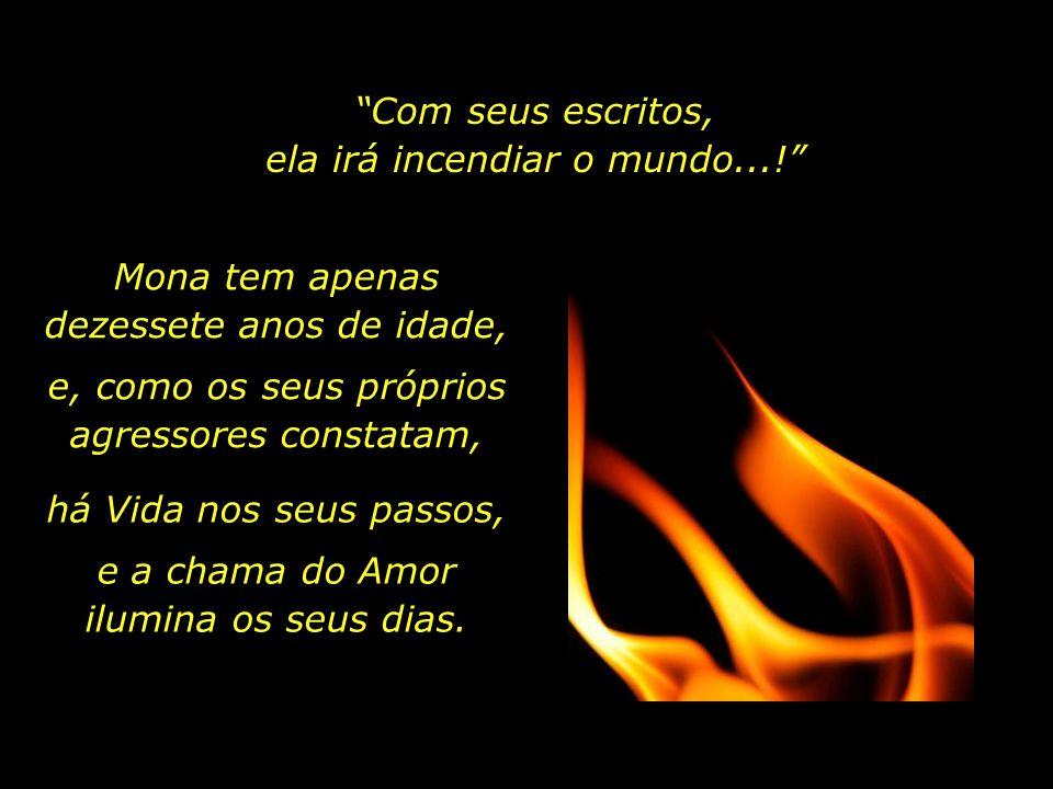 Com seus escritos, ela irá incendiar o mundo...!