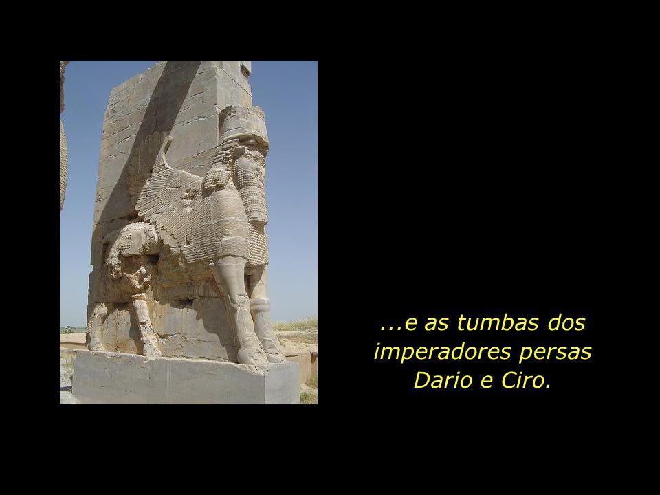 ...e as tumbas dos imperadores persas