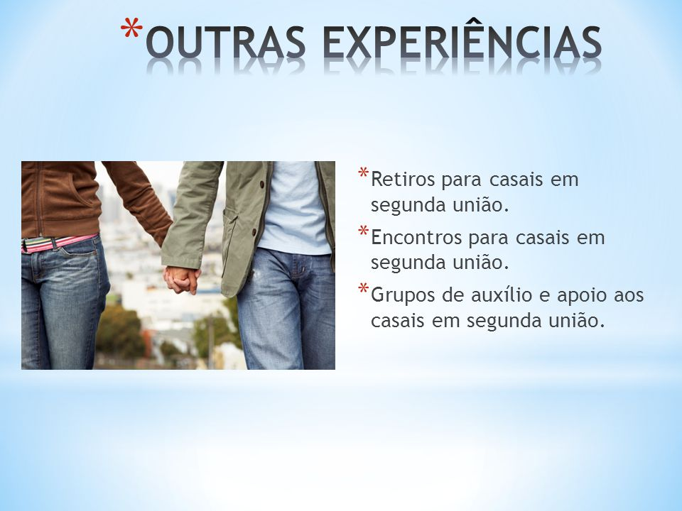 OUTRAS EXPERIÊNCIAS Retiros para casais em segunda união.