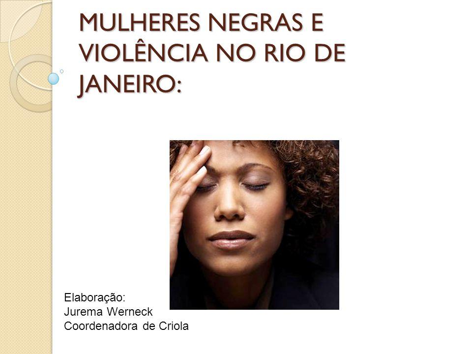 MULHERES NEGRAS E VIOLÊNCIA NO RIO DE JANEIRO: