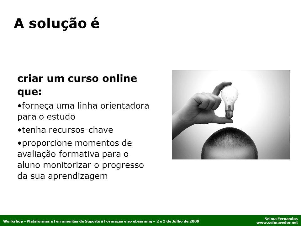 A solução é criar um curso online que: