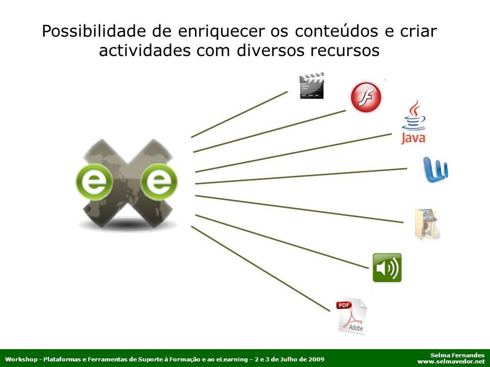 Possibilidade de enriquecer os conteúdos e criar actividades com diversos recursos