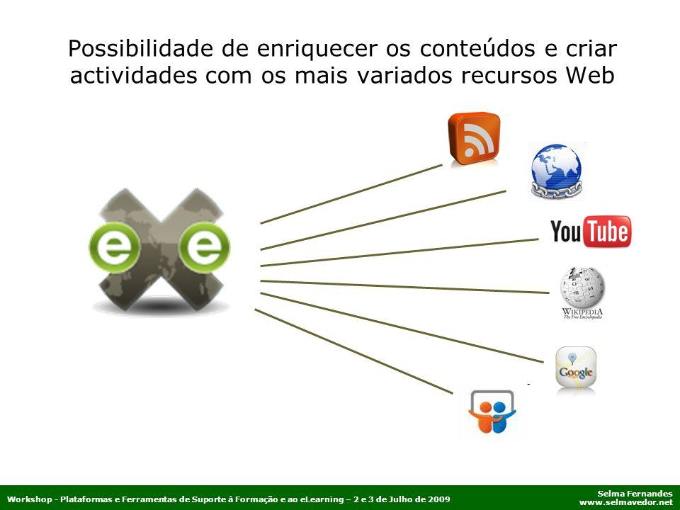 Possibilidade de enriquecer os conteúdos e criar actividades com os mais variados recursos Web