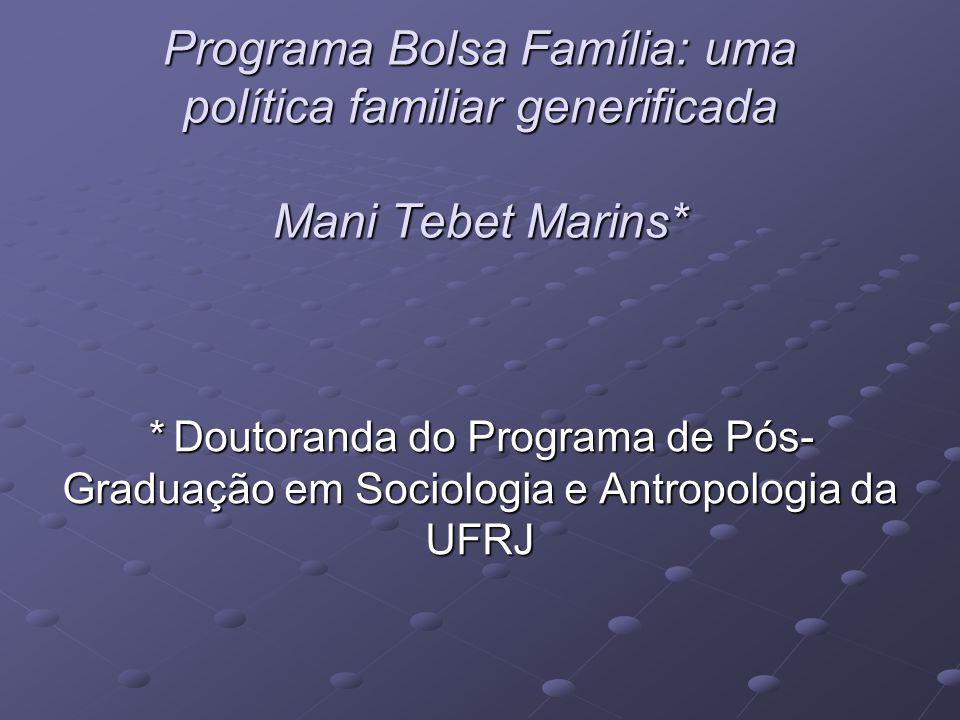 Programa Bolsa Família: uma política familiar generificada Mani Tebet Marins*