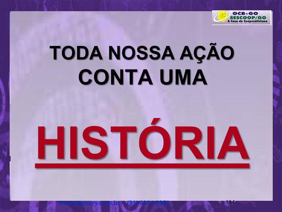 TODA NOSSA AÇÃO CONTA UMA HISTÓRIA