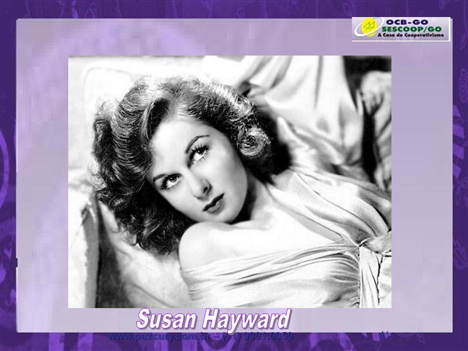 Susan Hayward www.pazcury.com.br – (31) 9301.0950