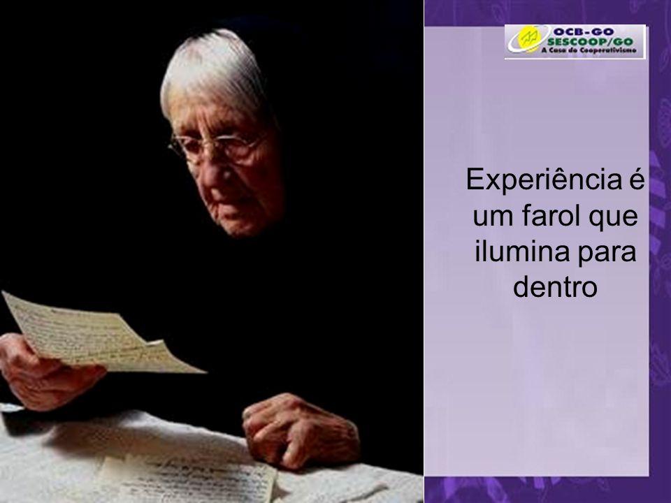 Experiência é um farol que ilumina para dentro