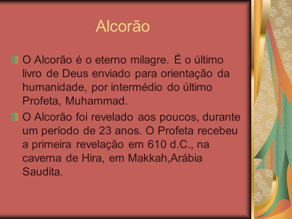 Alcorão O Alcorão é o eterno milagre. É o último livro de Deus enviado para orientação da humanidade, por intermédio do último Profeta, Muhammad.