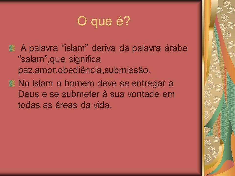 O que é A palavra islam deriva da palavra árabe salam ,que significa paz,amor,obediência,submissão.