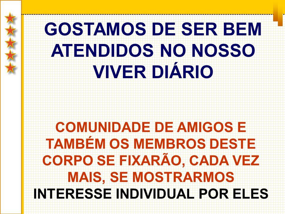 GOSTAMOS DE SER BEM ATENDIDOS NO NOSSO VIVER DIÁRIO