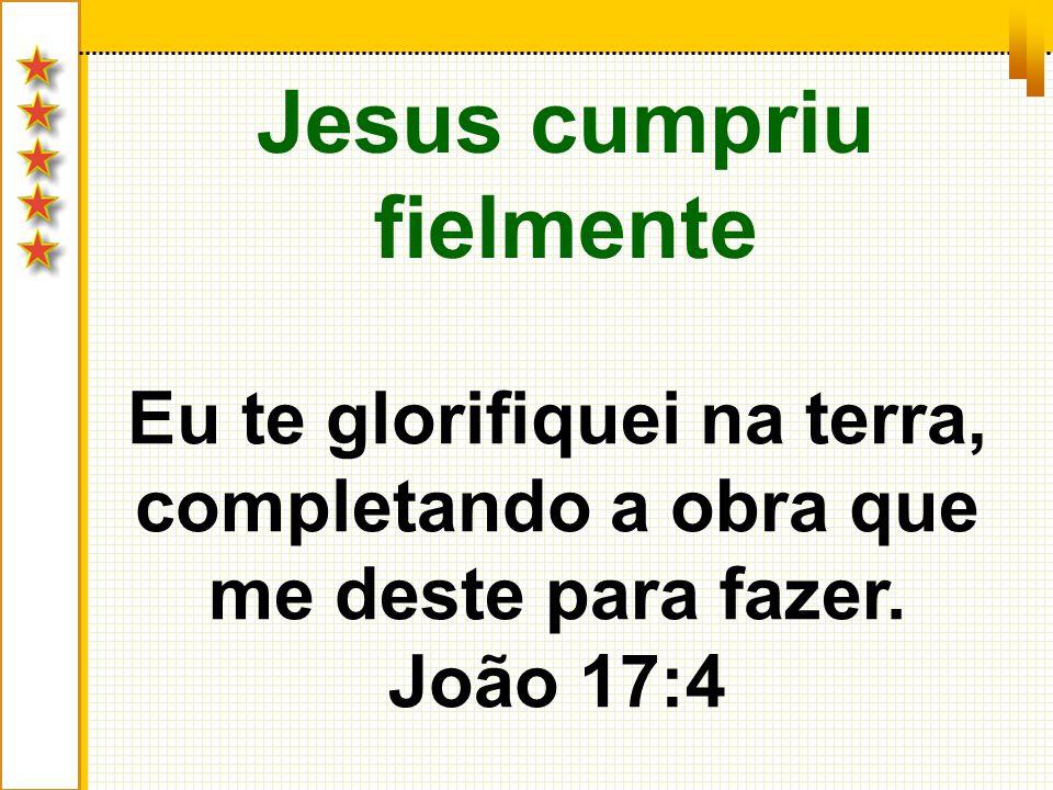 Jesus cumpriu fielmente