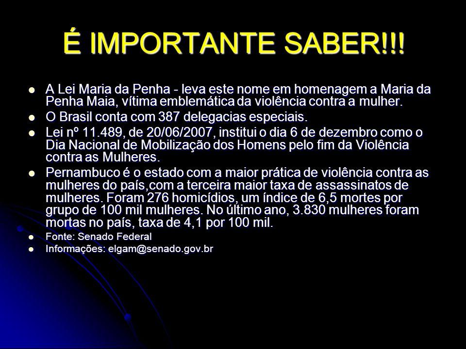 É IMPORTANTE SABER!!! A Lei Maria da Penha - leva este nome em homenagem a Maria da Penha Maia, vítima emblemática da violência contra a mulher.