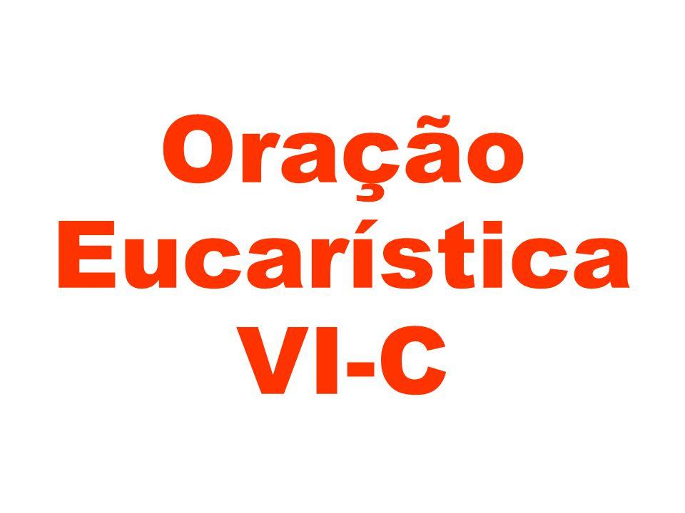 Oração Eucarística VI-C