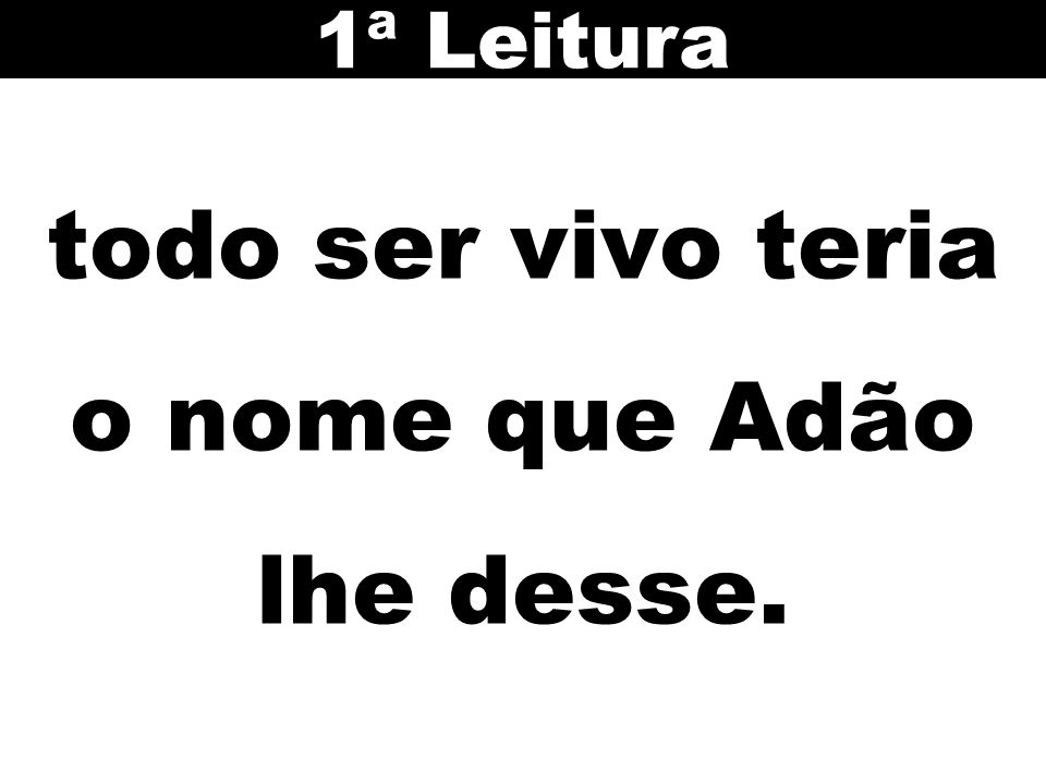 todo ser vivo teria o nome que Adão lhe desse.