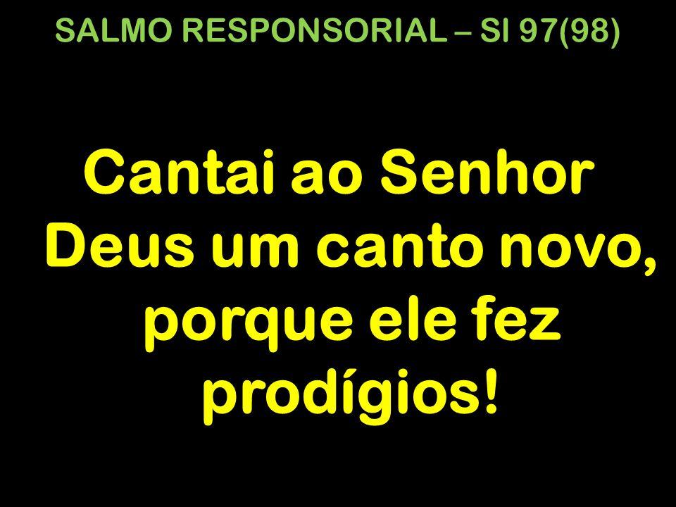 SALMO RESPONSORIAL – Sl 97(98)