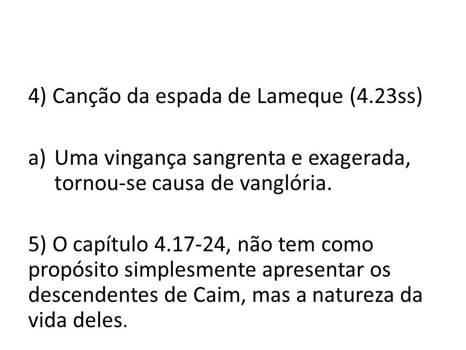 4) Canção da espada de Lameque (4.23ss)