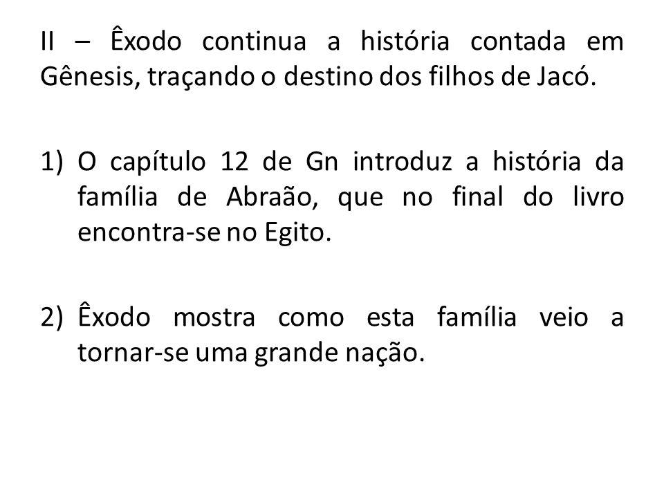 II – Êxodo continua a história contada em Gênesis, traçando o destino dos filhos de Jacó.