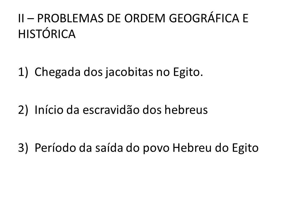 II – PROBLEMAS DE ORDEM GEOGRÁFICA E HISTÓRICA
