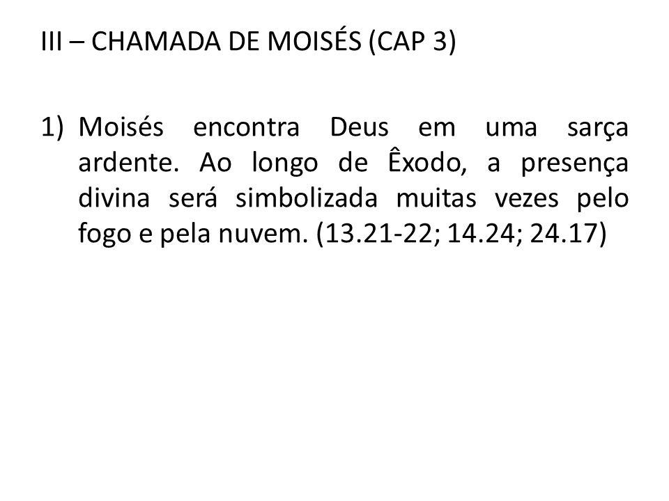 III – CHAMADA DE MOISÉS (CAP 3)