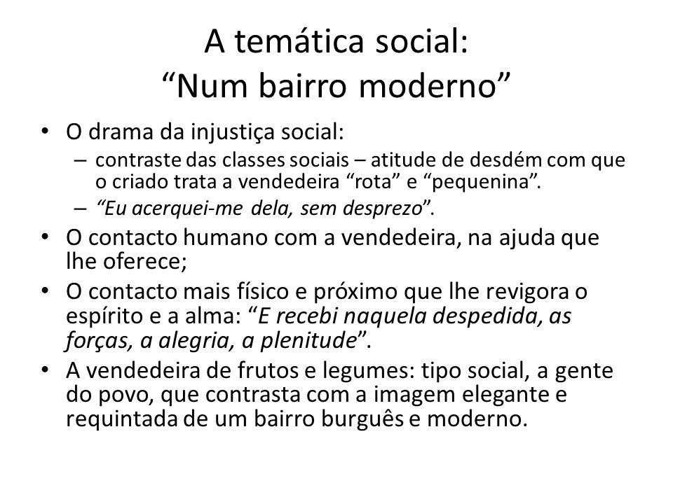 A temática social: Num bairro moderno