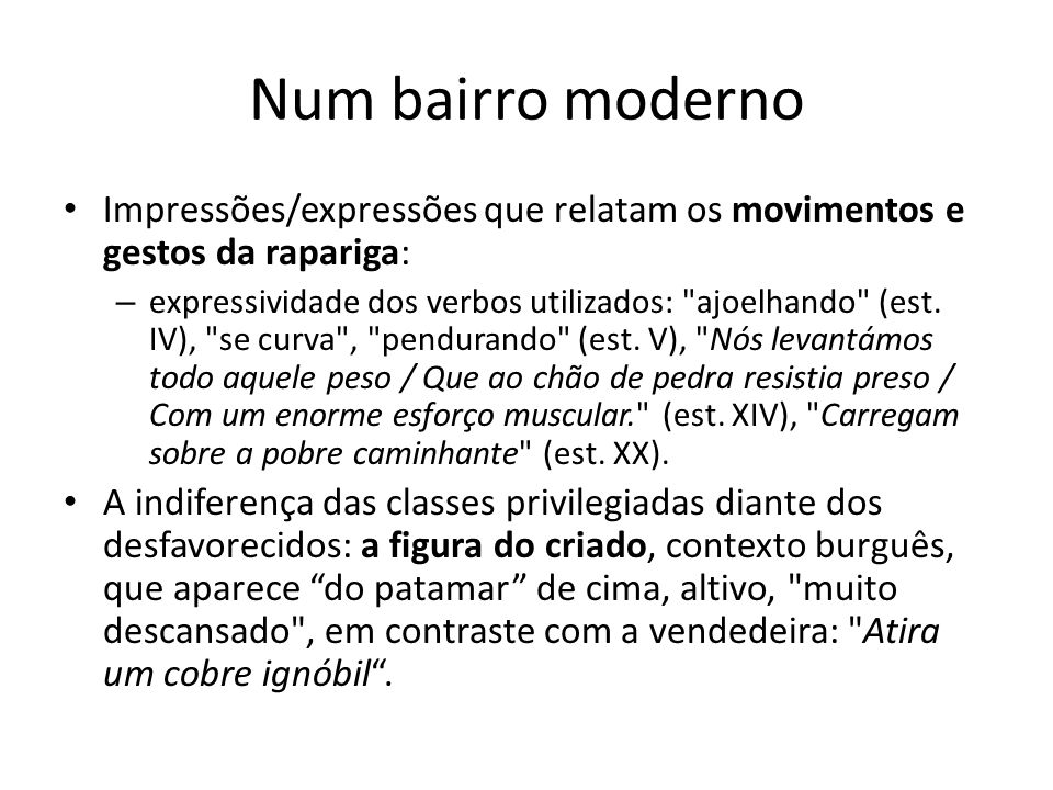 Num bairro moderno Impressões/expressões que relatam os movimentos e gestos da rapariga:
