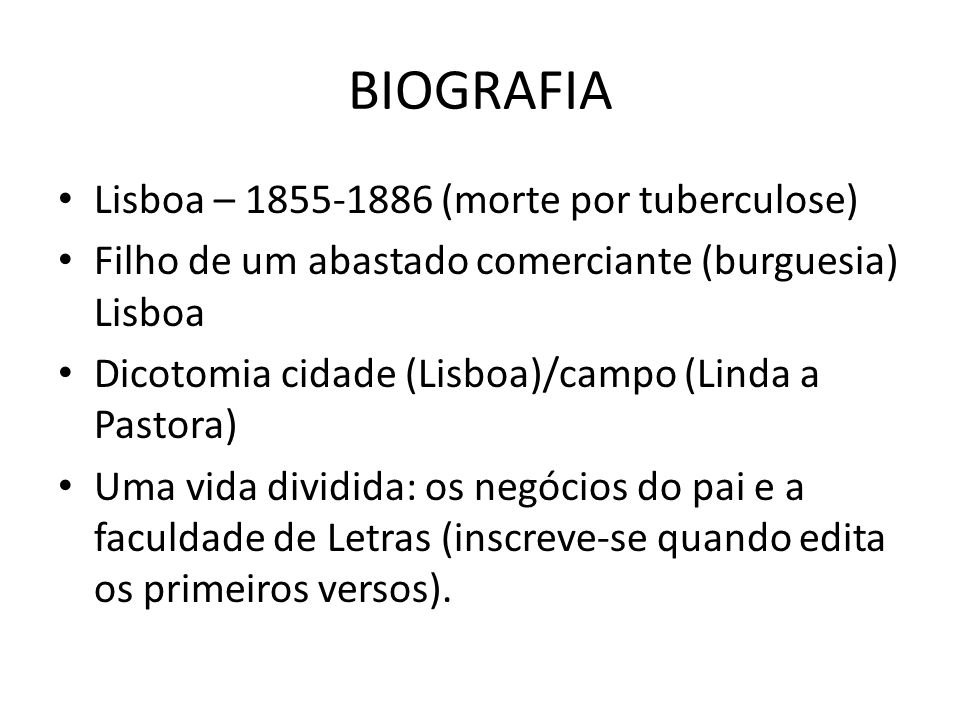BIOGRAFIA Lisboa – 1855-1886 (morte por tuberculose)