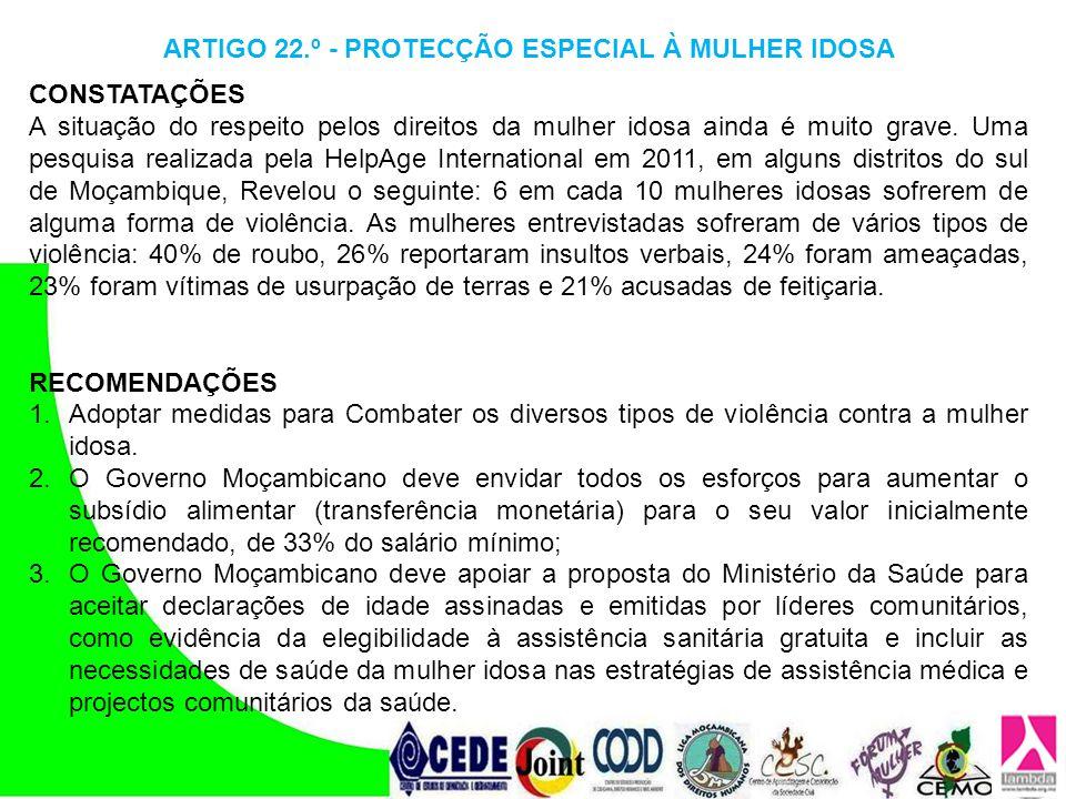 ARTIGO 22.º - PROTECÇÃO ESPECIAL À MULHER IDOSA