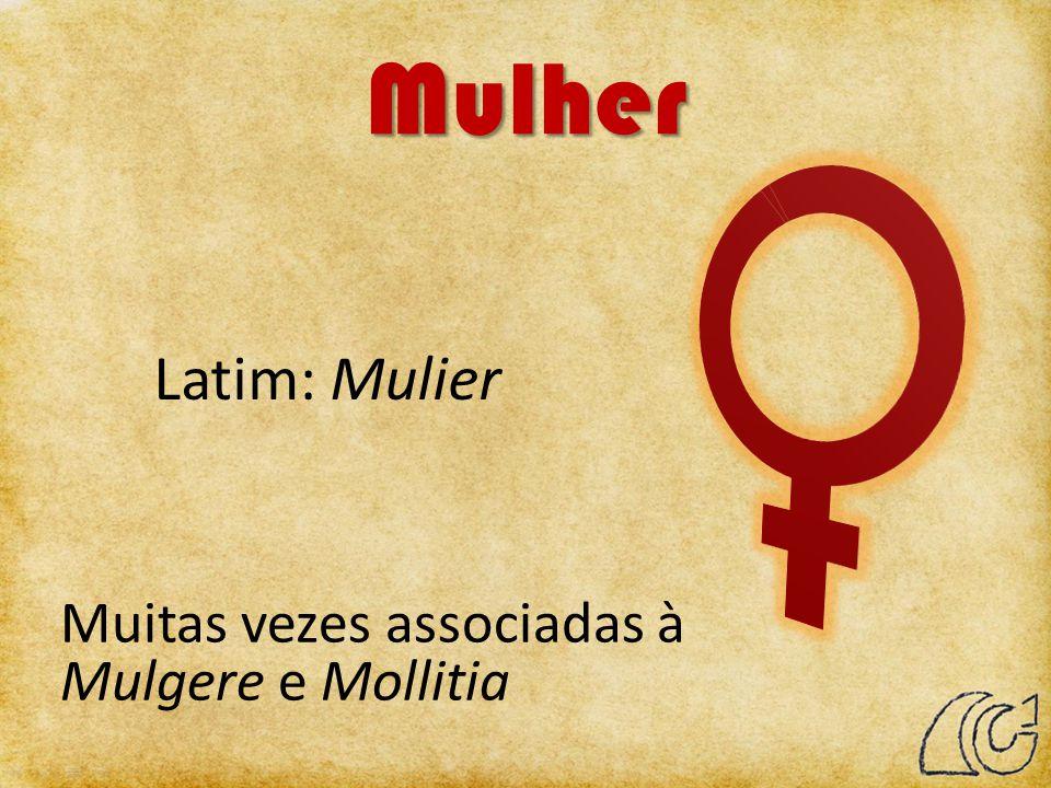 Mulher Latim: Mulier Muitas vezes associadas à Mulgere e Mollitia