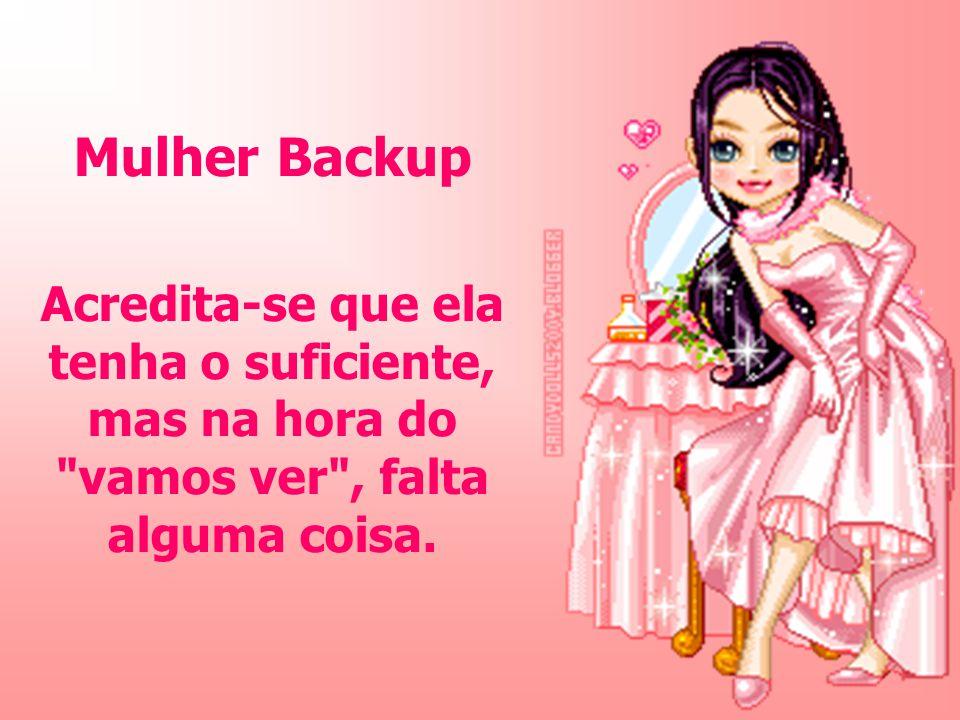 Mulher Backup Acredita-se que ela tenha o suficiente, mas na hora do vamos ver , falta alguma coisa.