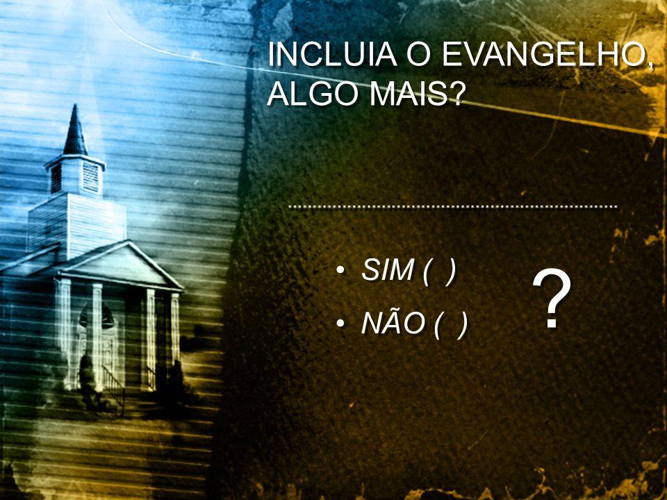 INCLUIA O EVANGELHO, ALGO MAIS