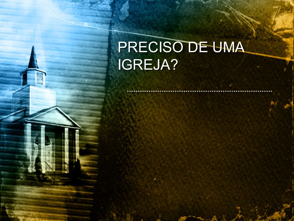 PRECISO DE UMA IGREJA