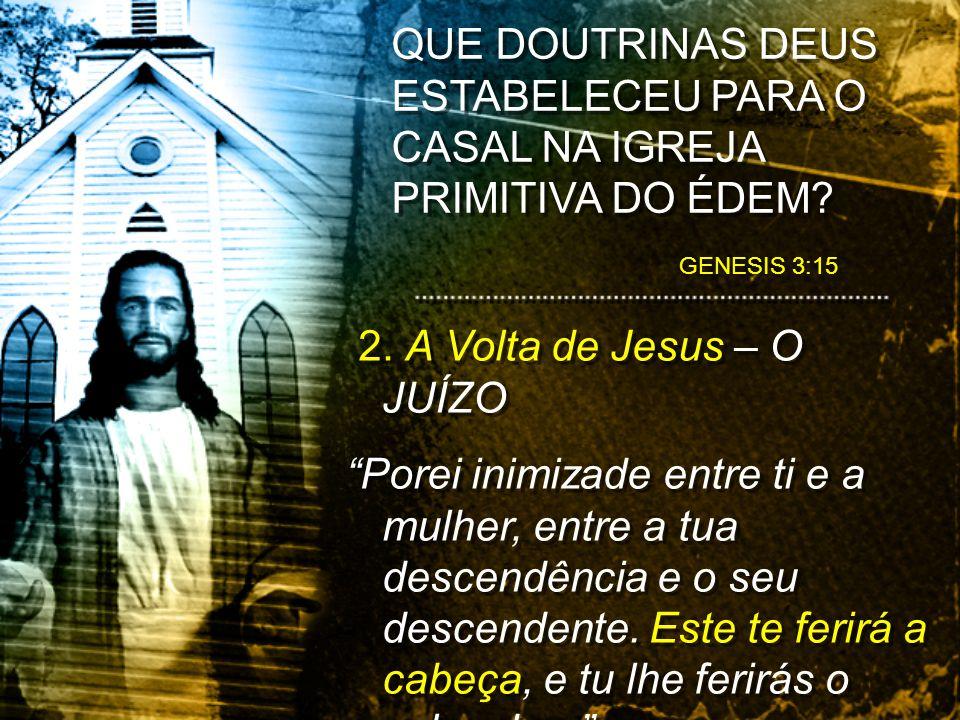 2. A Volta de Jesus – O JUÍZO