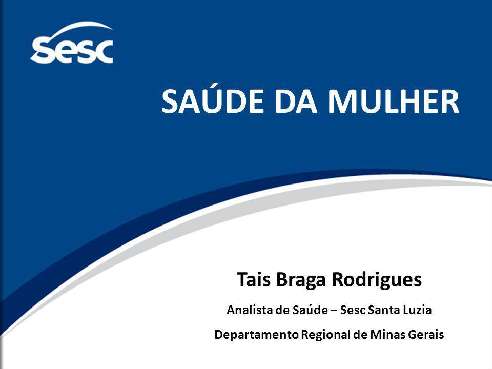 SAÚDE DA MULHER Tais Braga Rodrigues