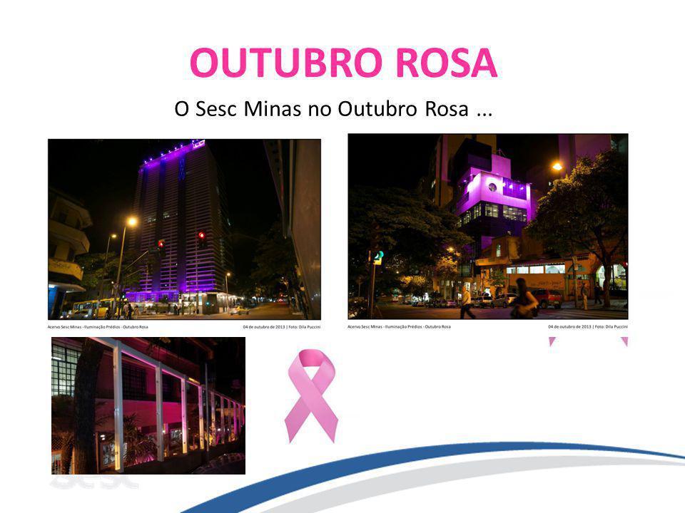 O Sesc Minas no Outubro Rosa ...