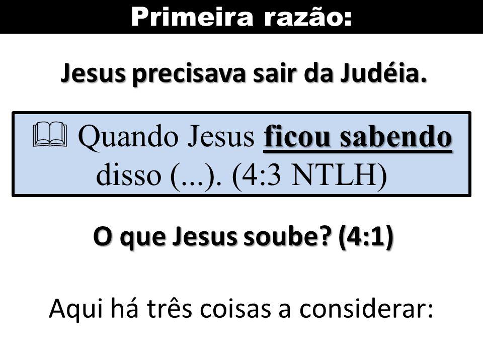 Jesus precisava sair da Judéia.