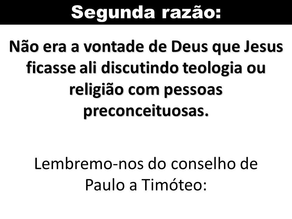 Lembremo-nos do conselho de Paulo a Timóteo:
