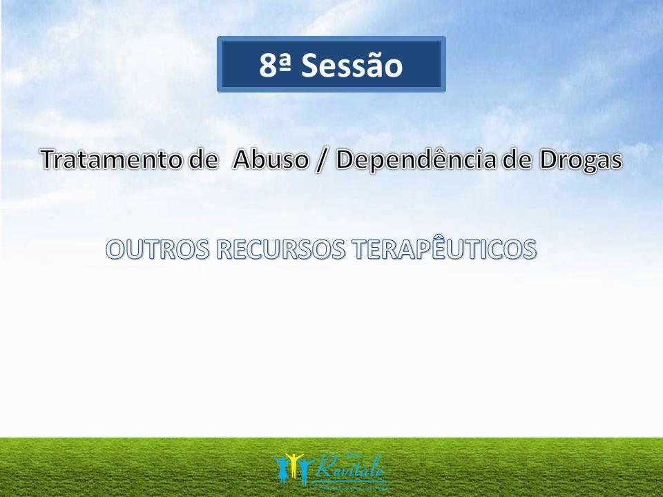 8ª Sessão Tratamento de Abuso / Dependência de Drogas