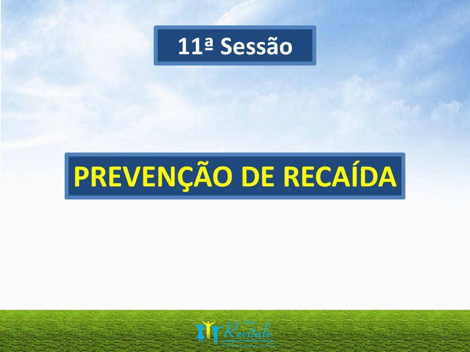 11ª Sessão PREVENÇÃO DE RECAÍDA