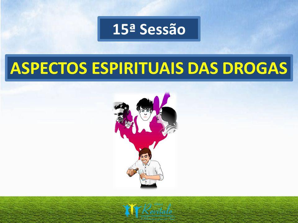 ASPECTOS ESPIRITUAIS DAS DROGAS