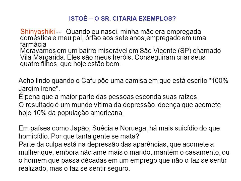ISTOÉ -- O SR. CITARIA EXEMPLOS