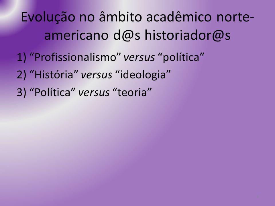 Evolução no âmbito acadêmico norte-americano d@s historiador@s